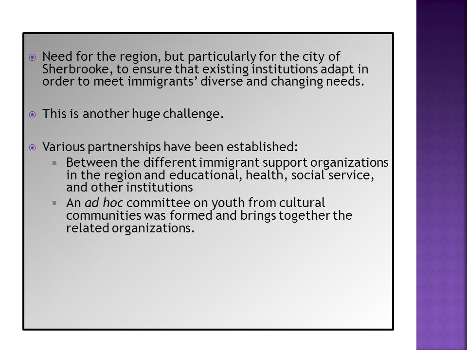 Need for the region, but particularly for the city of Sherbrooke, to ensure that existing institutions adapt in order to meet immigrants diverse and c