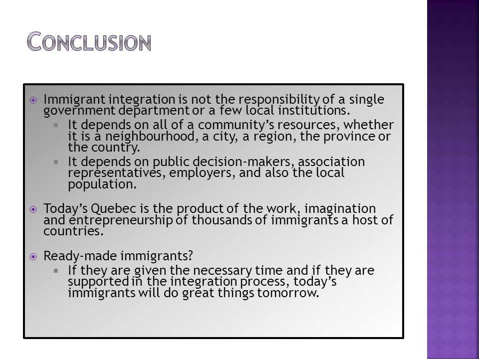 Immigrant integration is not the responsibility of a single government department or a few local institutions. It depends on all of a communitys resou