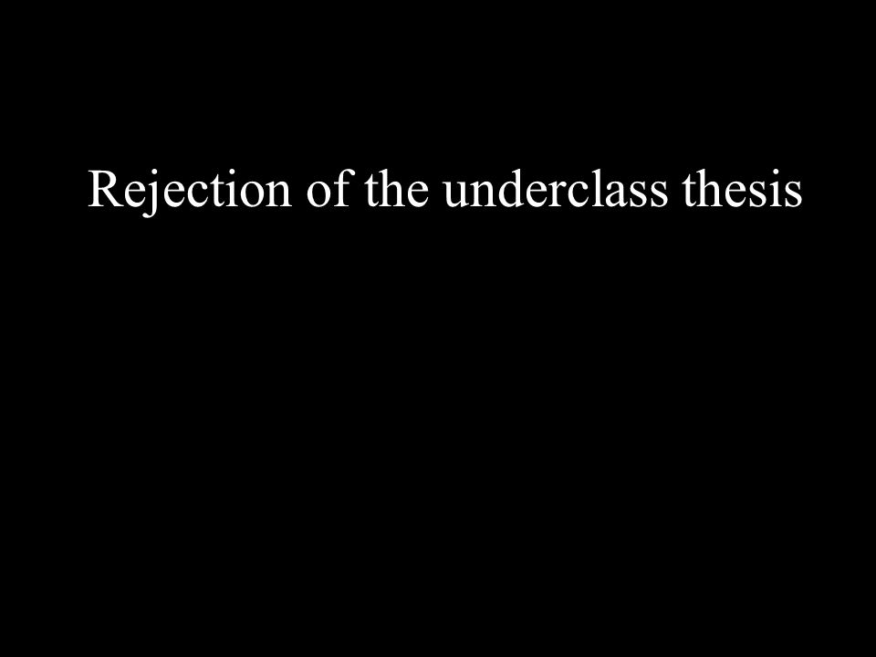 Rejection of the underclass thesis