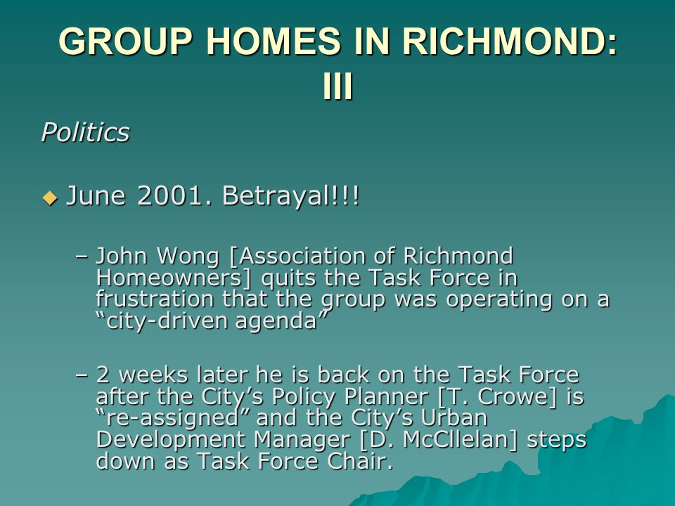 GROUP HOMES IN RICHMOND: III Politics June 2001. Betrayal!!.