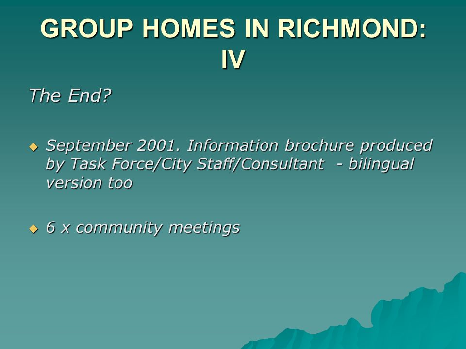 GROUP HOMES IN RICHMOND: IV The End. September 2001.