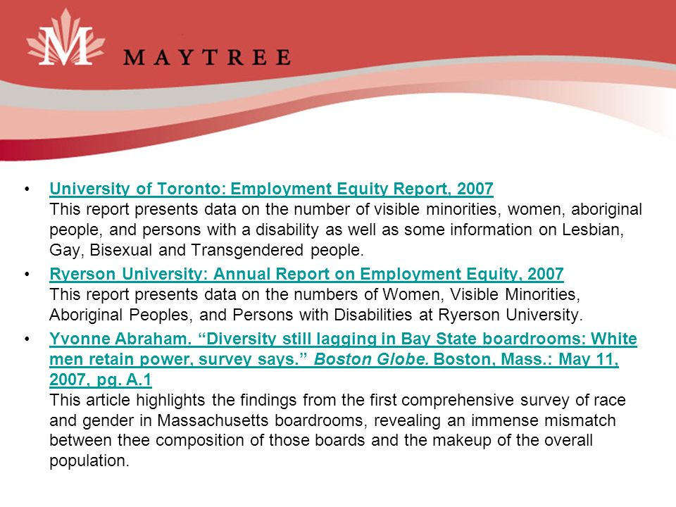 University of Toronto: Employment Equity Report, 2007 This report presents data on the number of visible minorities, women, aboriginal people, and per