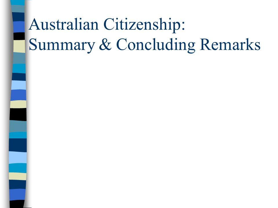 Australian Citizenship: Summary & Concluding Remarks
