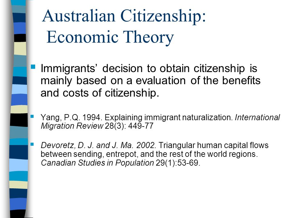 Australian Citizenship: Benefits Australian passport access to government labour markets and special programs registration of children born overseas as Australian by descent avoidance of deportation possible wage premiums and employment benefits