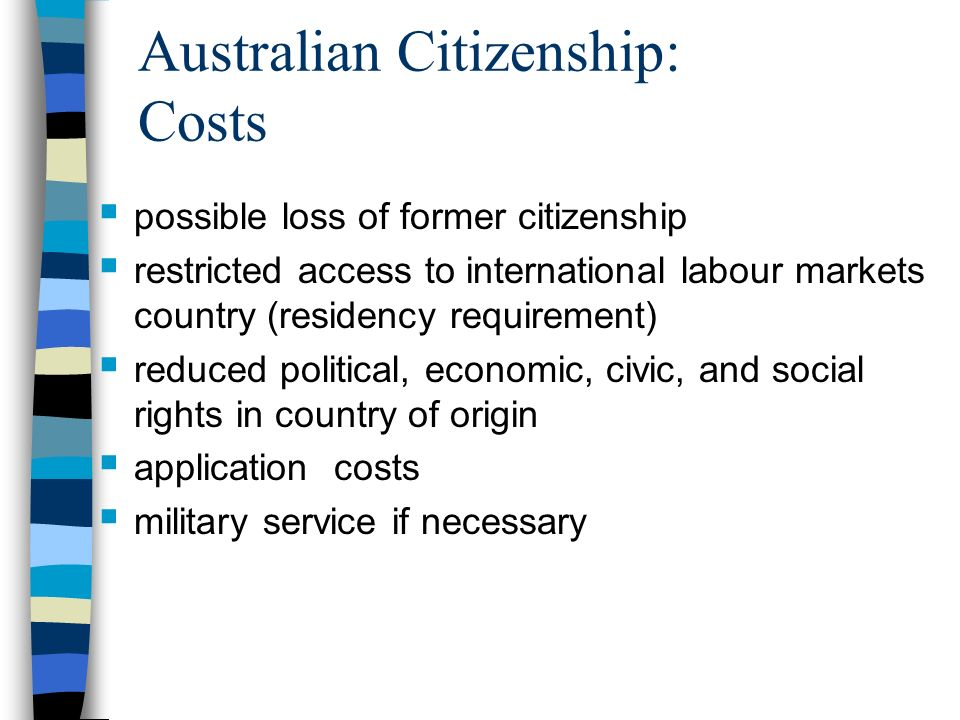 Australian Citizenship: Econometric Framework Demographic & Socioeconomic Variables Age (curvilinear) Gender (positive for males) Marital Status (positive) Education (positive) Time since Migration (positive) Low Income (negative)
