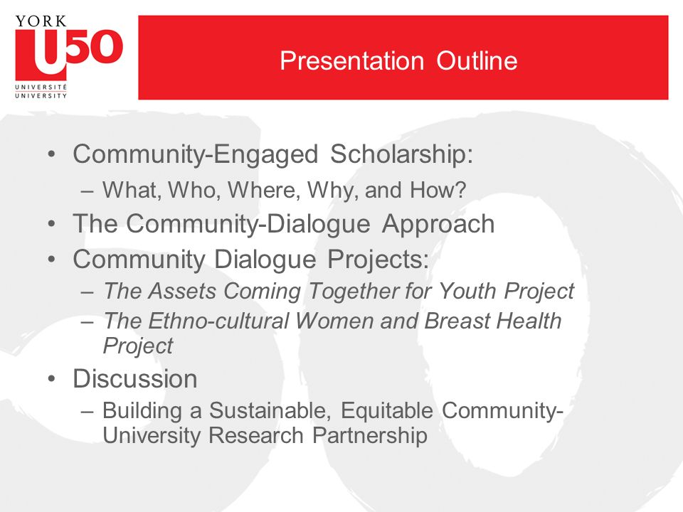Presentation Outline Community-Engaged Scholarship: –What, Who, Where, Why, and How.