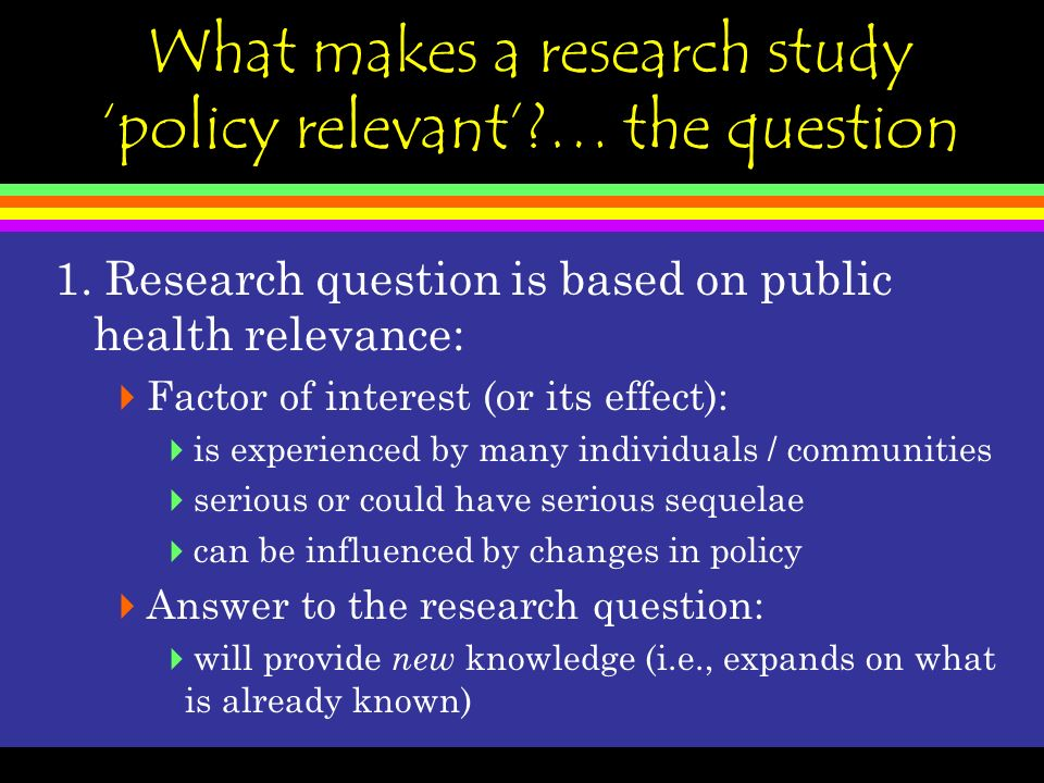 What makes a research study policy relevant?… the question 1.