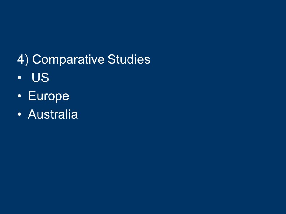 4) Comparative Studies US Europe Australia