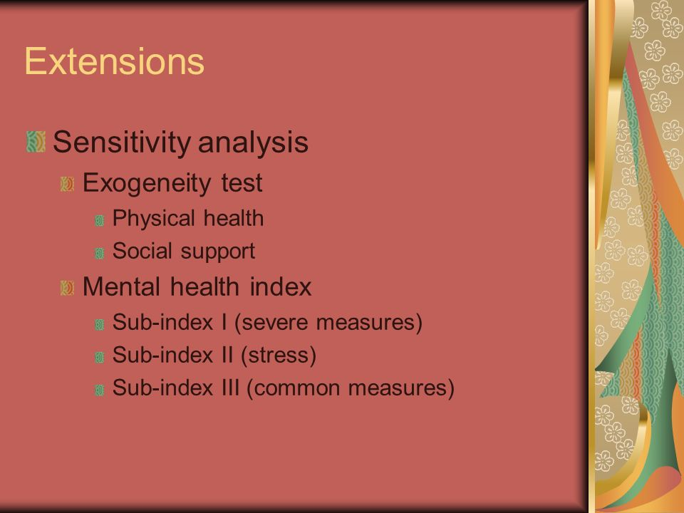 Extensions Sensitivity analysis Exogeneity test Physical health Social support Mental health index Sub-index I (severe measures) Sub-index II (stress) Sub-index III (common measures)