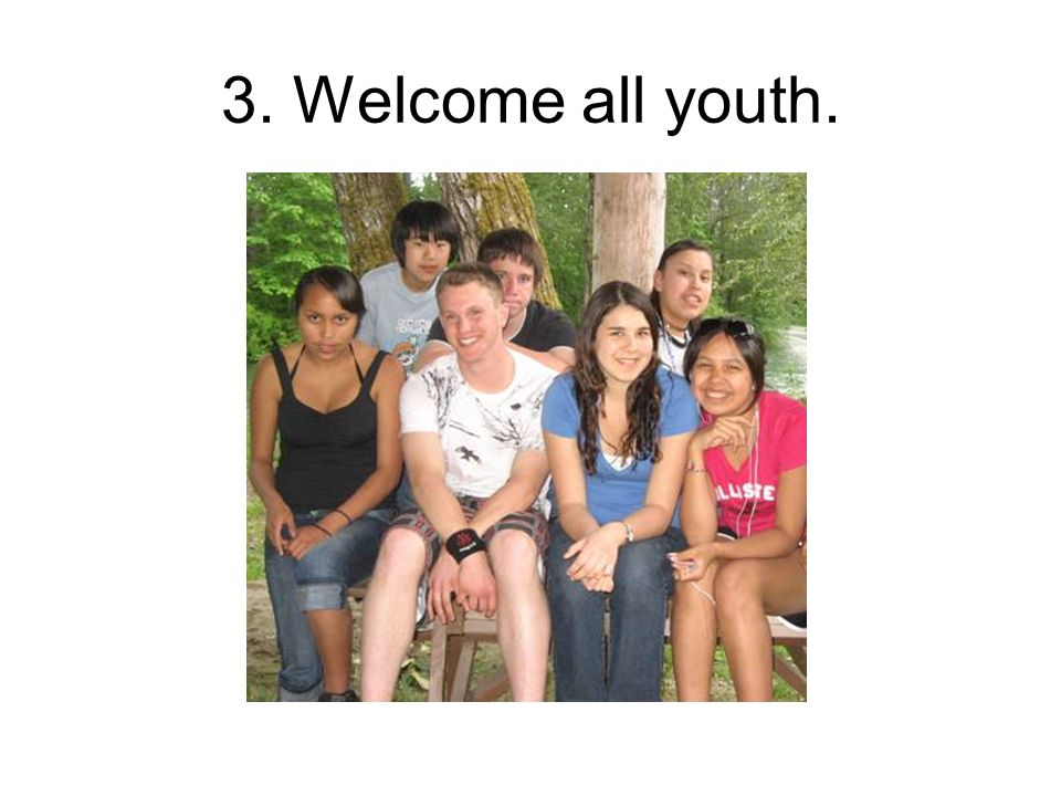 3. Welcome all youth.