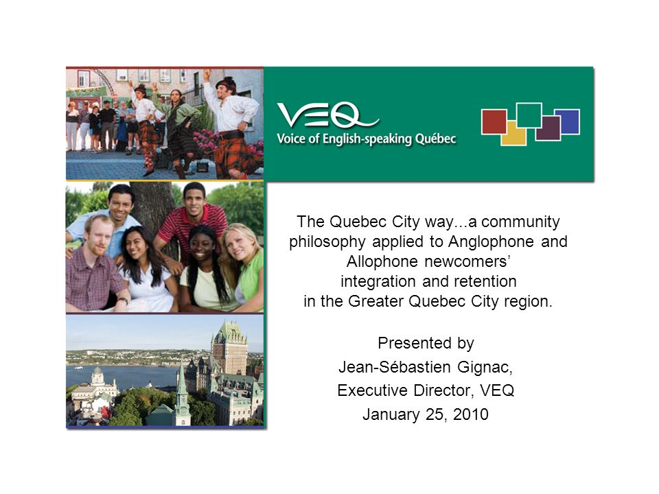 The Quebec City way...a community philosophy applied to Anglophone and Allophone newcomers integration and retention in the Greater Quebec City region.