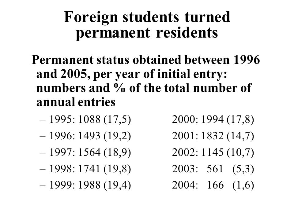 Foreign students turned permanent residents Permanent status obtained between 1996 and 2005, per year of initial entry: numbers and % of the total num