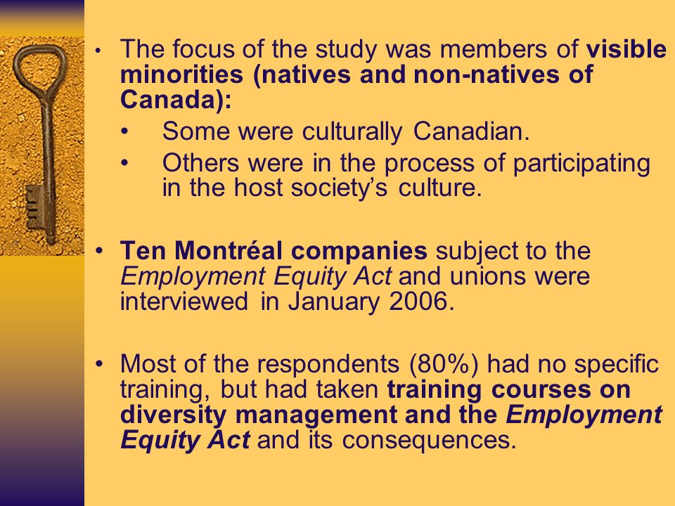 The focus of the study was members of visible minorities (natives and non-natives of Canada): Some were culturally Canadian.