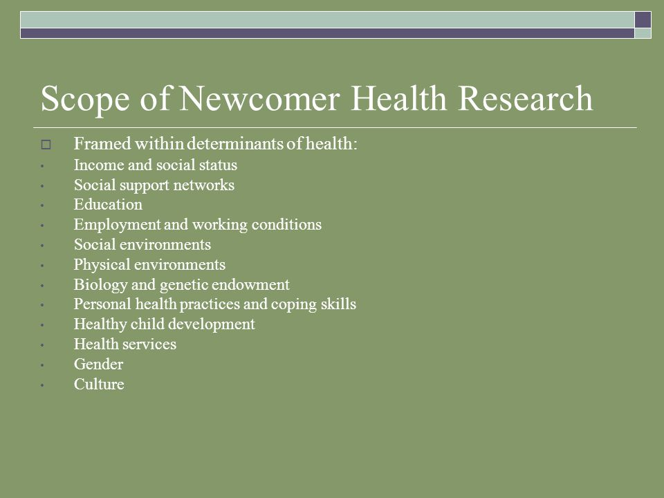 Theoretical Perspectives Driving and Informing Newcomer Health Research Disciplinary origins: Health sciences – nursing, medicine, epidemiology, rehabilitation, etc.