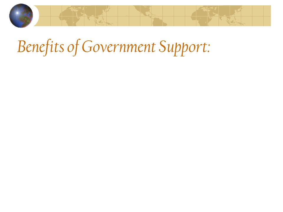 Benefits of Government Support: