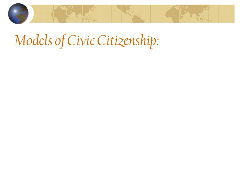 Models of Civic Citizenship: