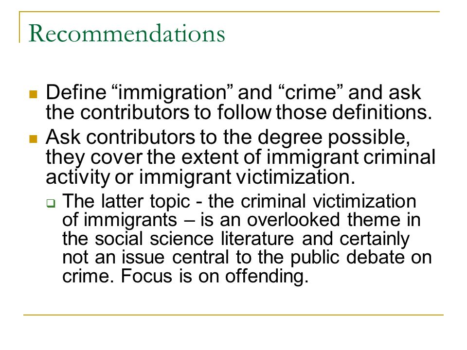 Recommendations Define immigration and crime and ask the contributors to follow those definitions.
