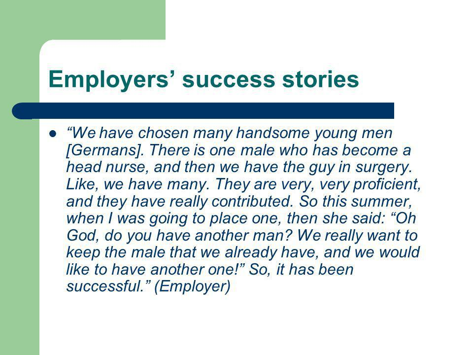 Employers success stories We have chosen many handsome young men [Germans].