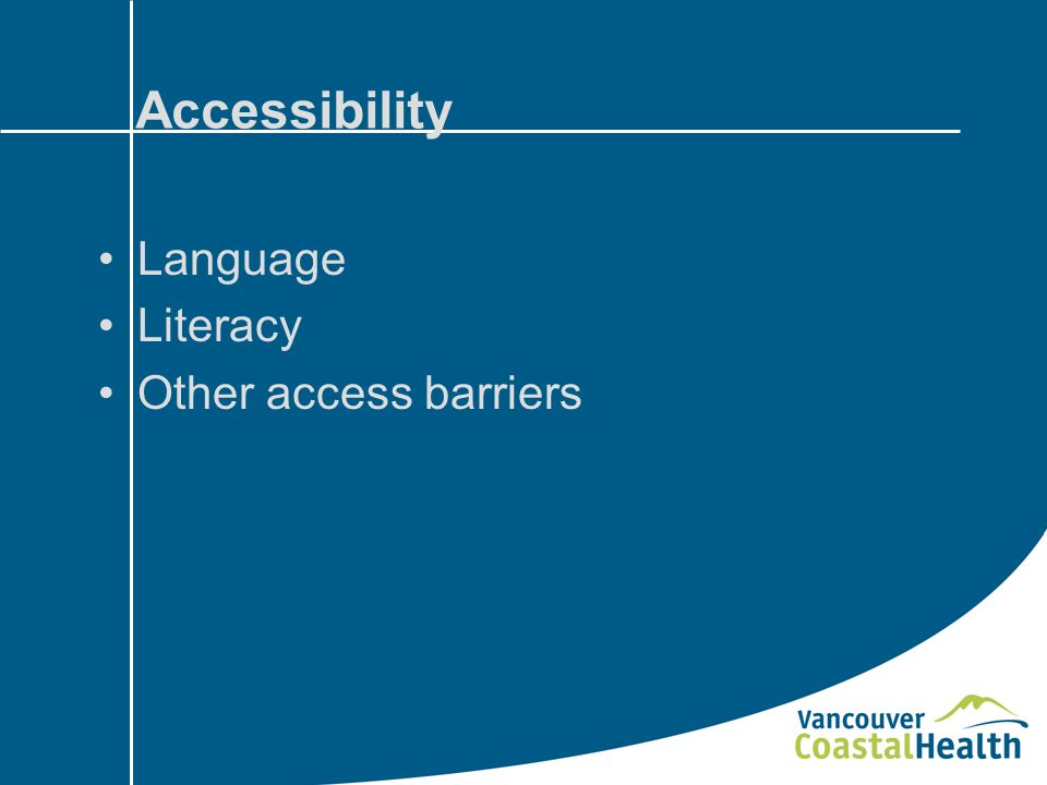 Accessibility Language Literacy Other access barriers