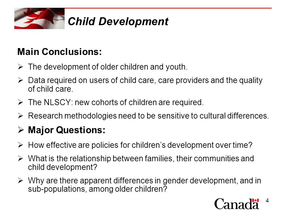 4 Child Development Main Conclusions: The development of older children and youth. Data required on users of child care, care providers and the qualit