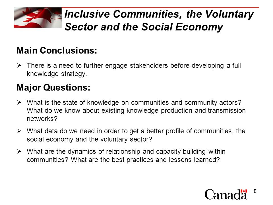 8 Inclusive Communities, the Voluntary Sector and the Social Economy Main Conclusions: There is a need to further engage stakeholders before developin