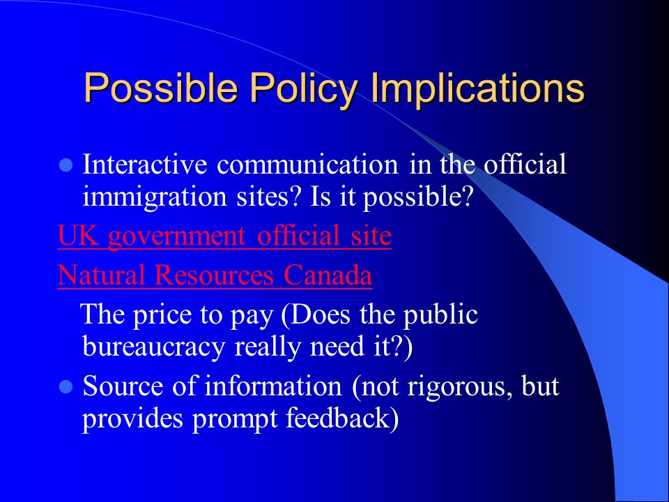 Possible Policy Implications Interactive communication in the official immigration sites? Is it possible? UK government official site Natural Resource