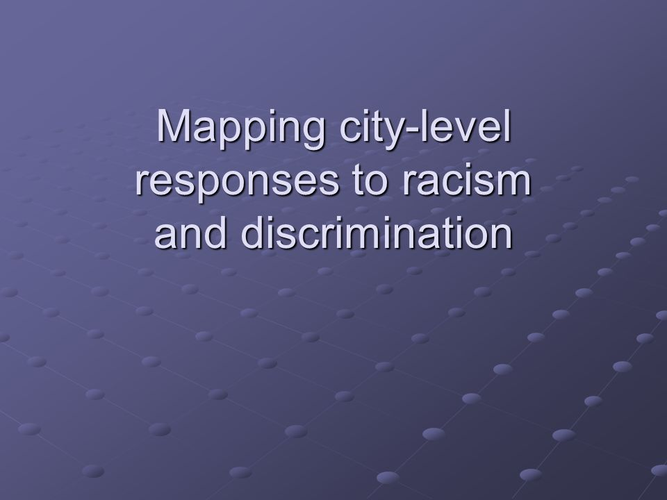 Mapping city-level responses to racism and discrimination