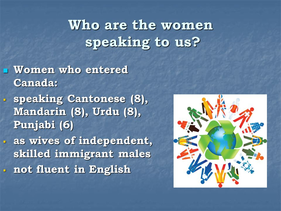 Who are the women speaking to us.