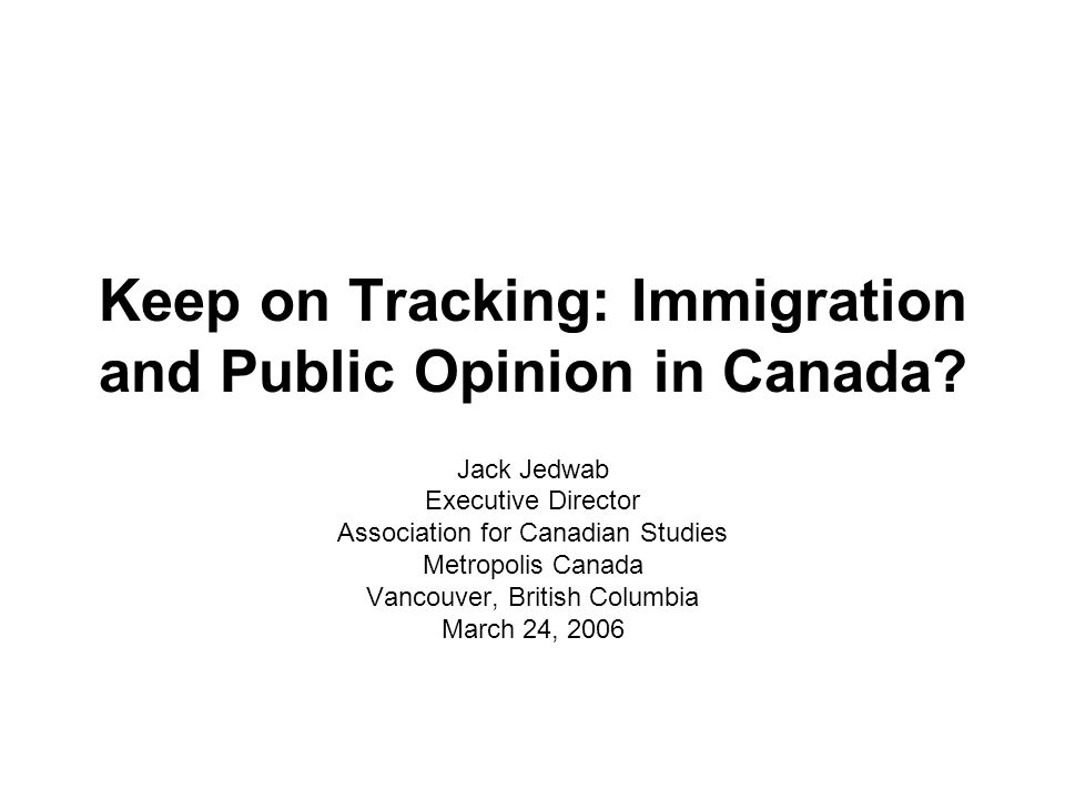 Unpacking Public Opinion on Immigration Levels Canadians with an income of less than $30,000 per year are most likely to say too many immigrants are coming here (39%), than those with an income of $30,000- $50,000 (35%), $50,000-$70,000 (33%), or over $70,000 (30%).