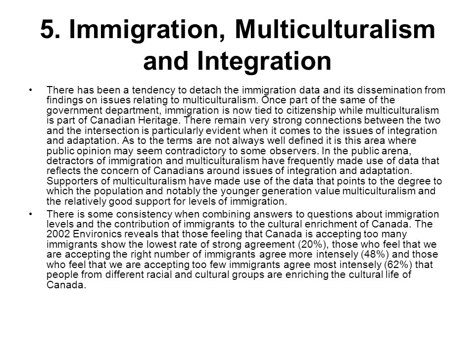 There has been a tendency to detach the immigration data and its dissemination from findings on issues relating to multiculturalism. Once part of the