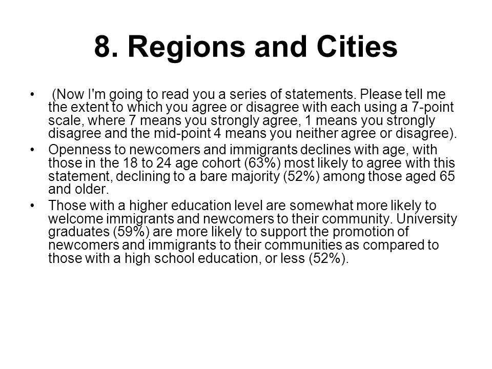 8. Regions and Cities (Now I'm going to read you a series of statements. Please tell me the extent to which you agree or disagree with each using a 7-