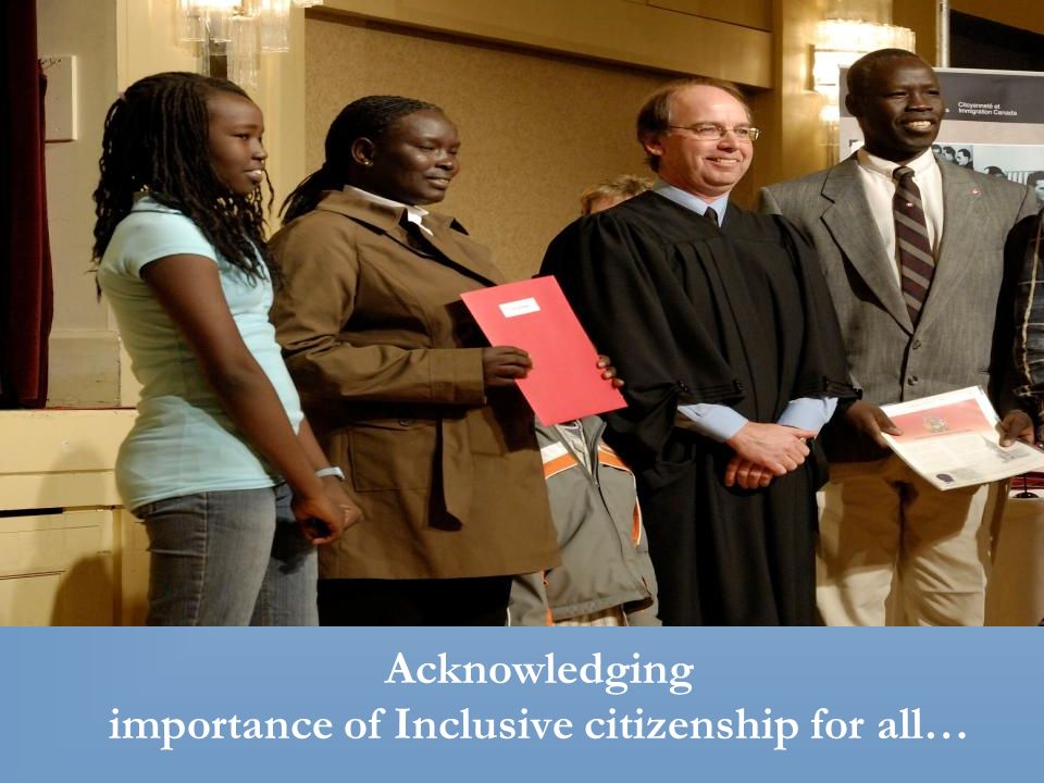 Acknowledging importance of Inclusive citizenship for all…