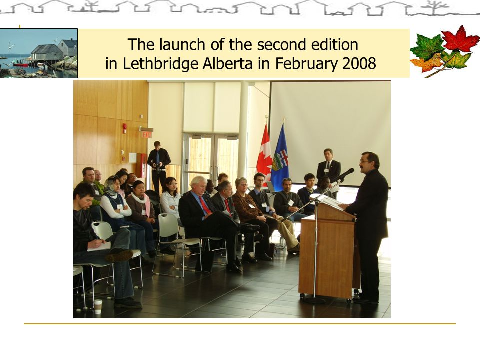 The launch of the second edition in Lethbridge Alberta in February 2008