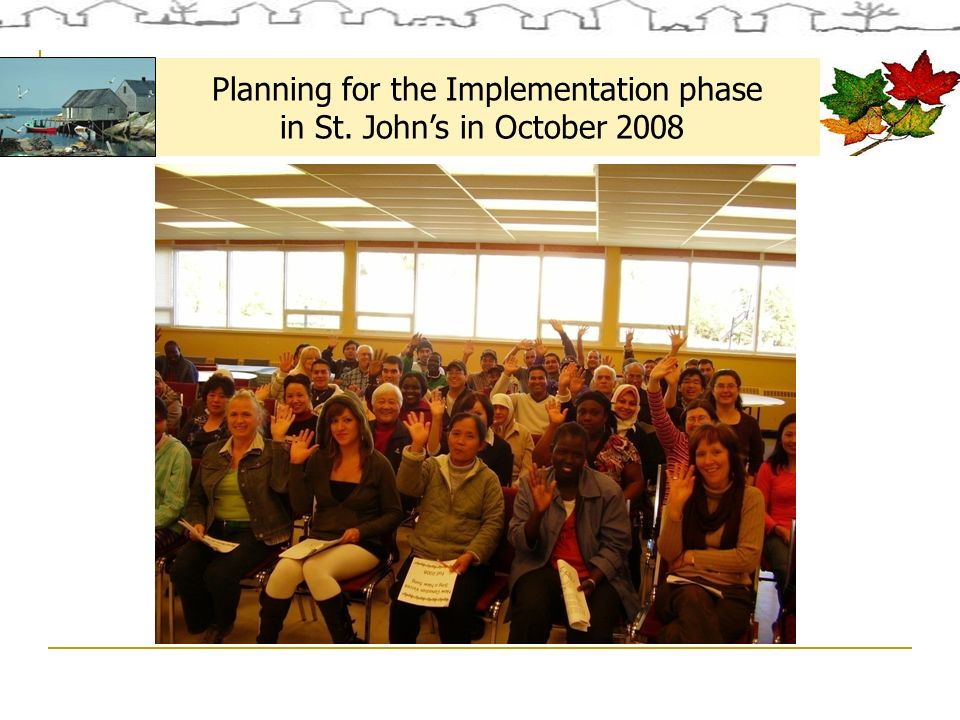 Planning for the Implementation phase in St. Johns in October 2008