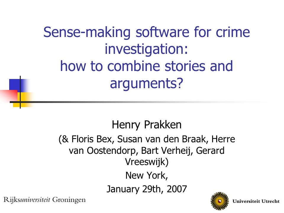 Sense-making software for crime investigation: how to combine stories and arguments.