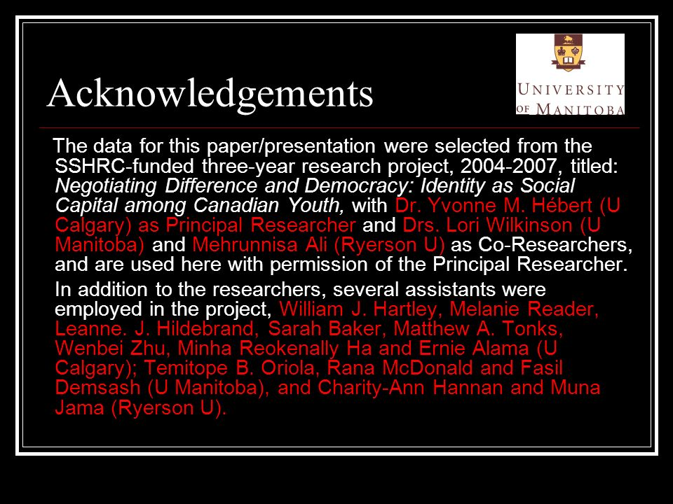 Acknowledgements The data for this paper/presentation were selected from the SSHRC-funded three-year research project, 2004-2007, titled: Negotiating