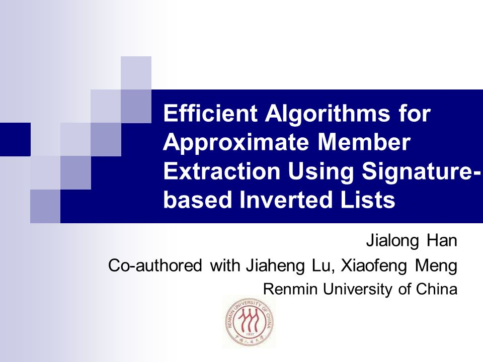 Jiaheng Lu, Jialong Han, Xiaofeng Meng 2 Introduction: An Example A dictionary of strings we are interested in E.g.