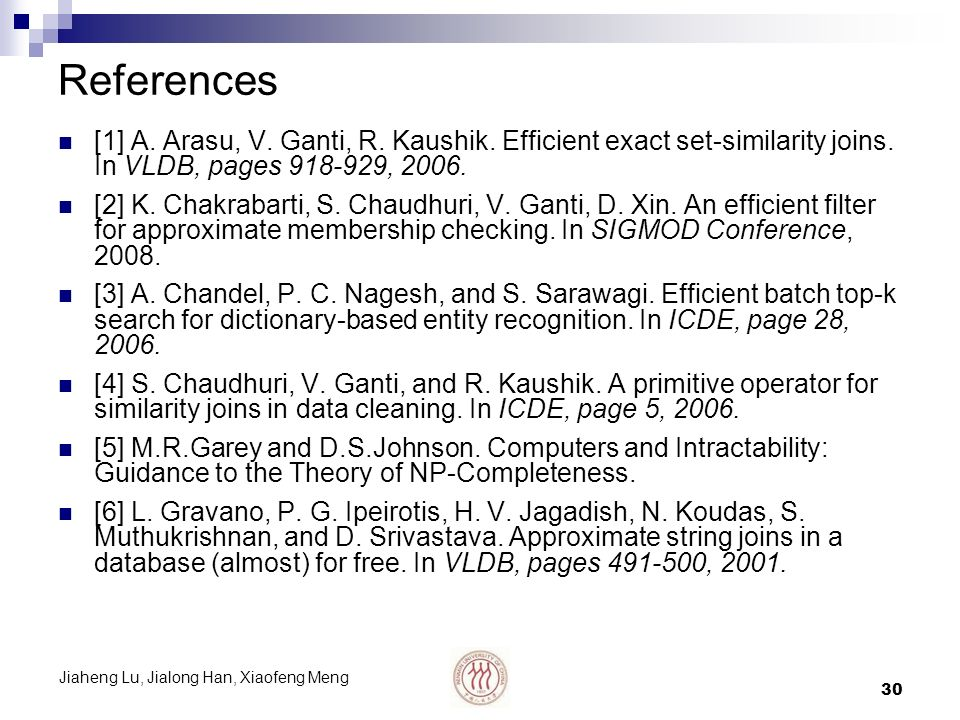 Jiaheng Lu, Jialong Han, Xiaofeng Meng 30 References [1] A.