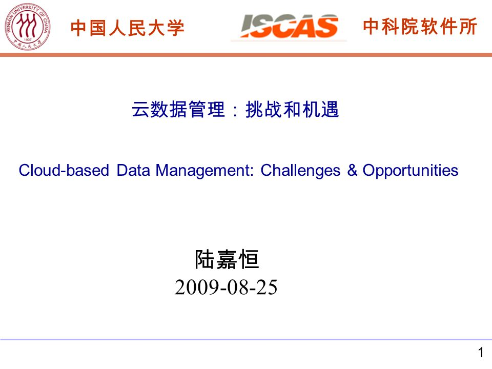 1 2009-08-25 Cloud-based Data Management: Challenges & Opportunities