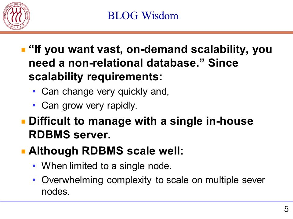 5 BLOG Wisdom If you want vast, on-demand scalability, you need a non-relational database.