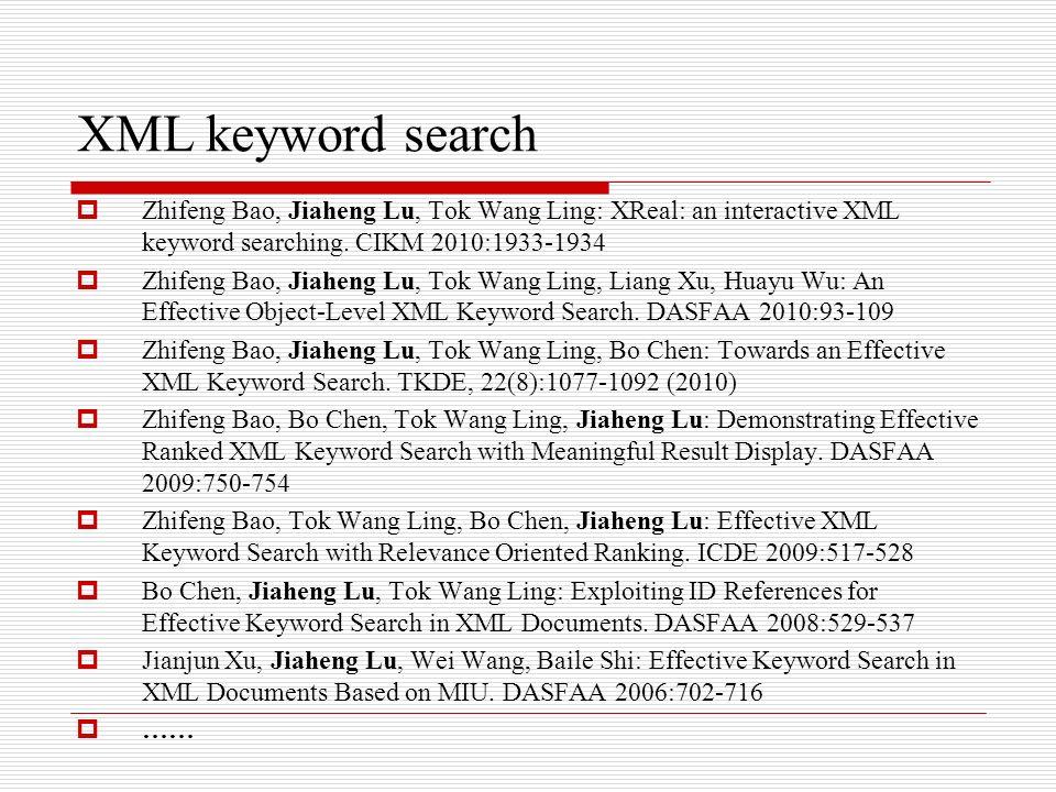 Zhifeng Bao, Jiaheng Lu, Tok Wang Ling: XReal: an interactive XML keyword searching.