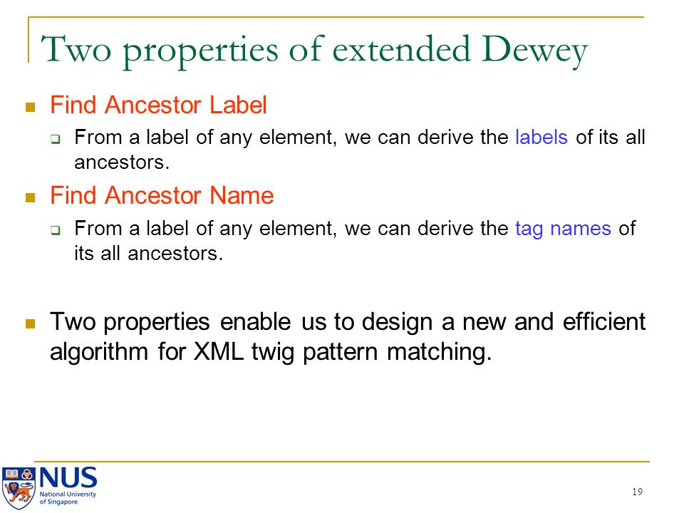 19 Two properties of extended Dewey Find Ancestor Label From a label of any element, we can derive the labels of its all ancestors.
