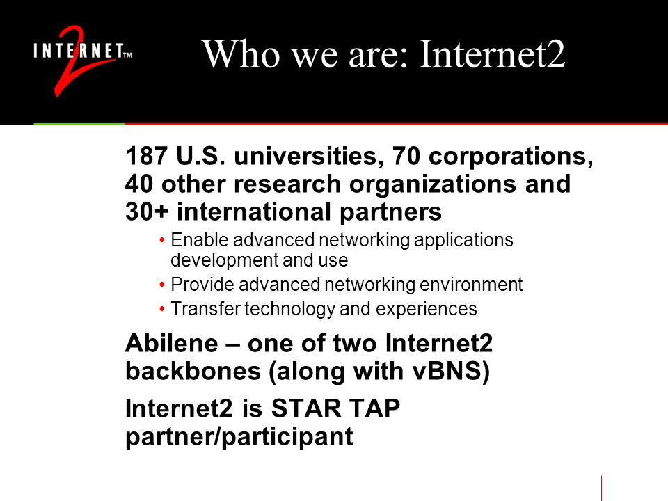 Who we are: Internet2 187 U.S.