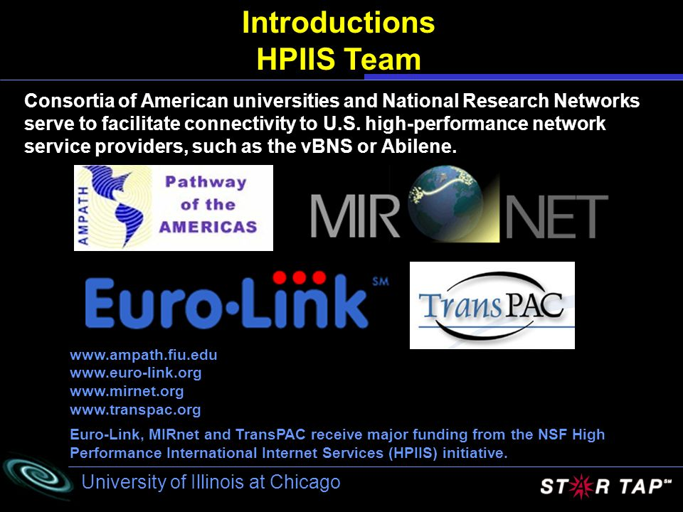 University of Illinois at Chicago Consortia of American universities and National Research Networks serve to facilitate connectivity to U.S.
