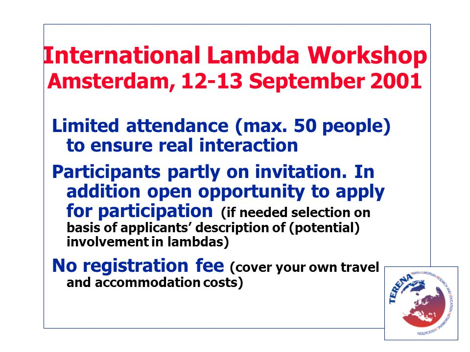 International Lambda Workshop Amsterdam, 12-13 September 2001 Limited attendance (max.