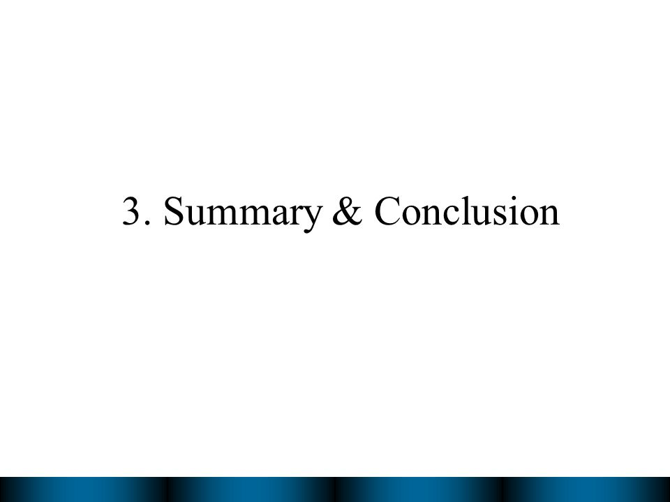 3. Summary & Conclusion