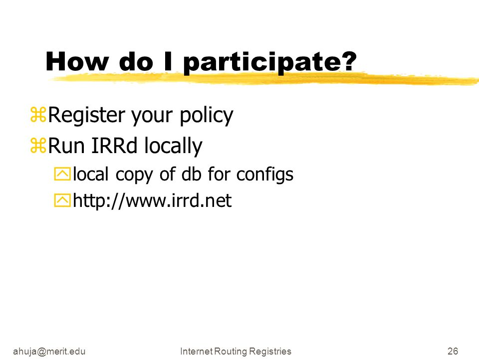 Routing Registries26 How do I participate.