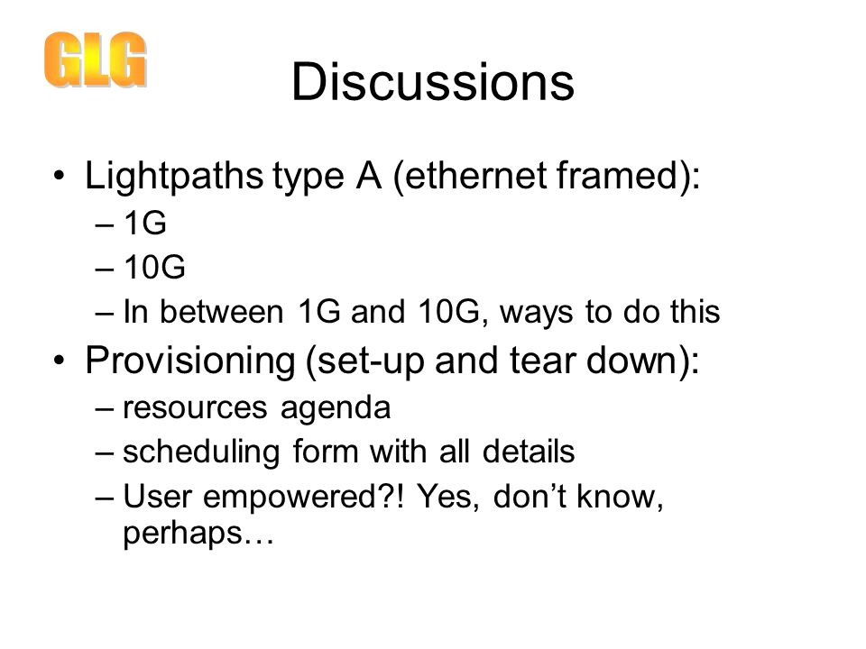 Three goals document lightpath (including examples) define interconnection for various lightpath technologies scheduling/automatic provisioning