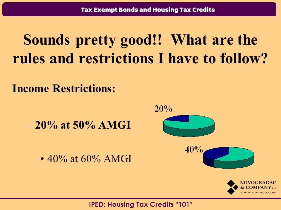 Tax Exempt Bonds and Housing Tax Credits IPED: Housing Tax Credits 101 Sounds pretty good!.
