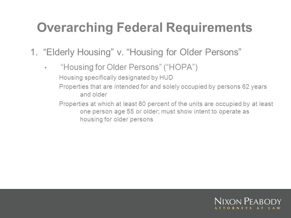 Overarching Federal Requirements 1. Elderly Housing v.